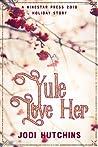 Yule Love Her