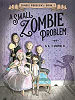 A Small Zombie Problem (Zombie Problems Book 1)