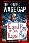The Gender Wage Gap by Melissa Higgins
