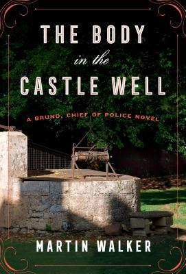 The Body in the Castle Well (Bruno, Chief of Police, #12)