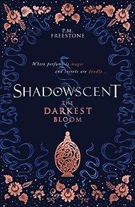 The Darkest Bloom (Shadowscent, #1)