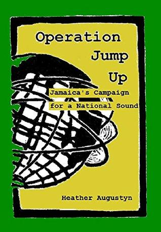 Operation Jump Up: Jamaica's Campaign for a National Sound