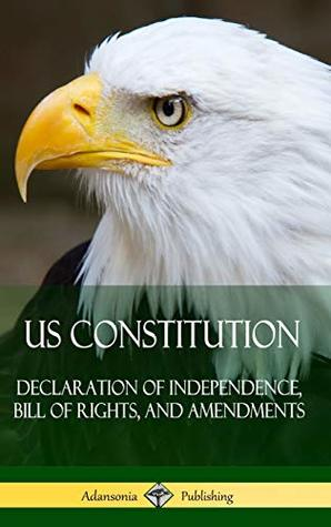 US Constitution: Declaration of Independence, Bill of Rights, and Amendments (Hardcover)