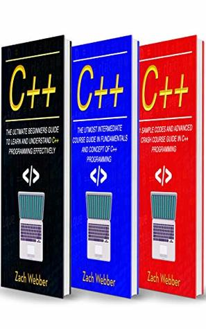 C++: The Complete 3 Books in 1 for Beginners, Intermediate
