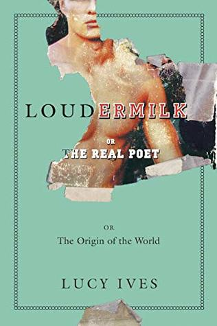 Loudermilk: Or, The Real Poet; Or, The Origin of the World by Lucy ...