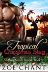 Tropical Christmas Stag (Shifting Sands Resort, #7)