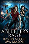 A Shifter's Rage (Rouen Chronicles, #2)
