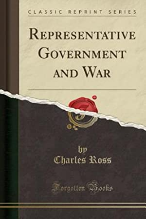 [Reading] ➸ Representative Government and War  ➮ Charles Ross – Vejega.info