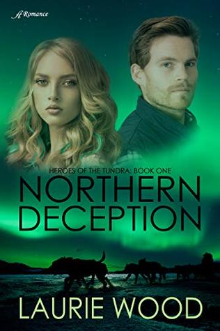 Northern Deception (Heroes of the Tundra #1)