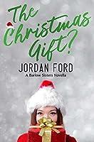 The Christmas Gift? (Barlow Sisters)