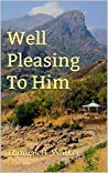 WELL PLEASING TO HIM (Overcomers Book 1)