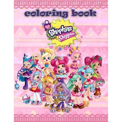 Shopkins Shoppies Coloring Book: Great Coloring Pages For Kids And Adults,  Candy And Sweet Girls By Mrs. Fox