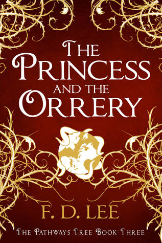 The Princess And The Orrery (The Pathways Tree, #3)