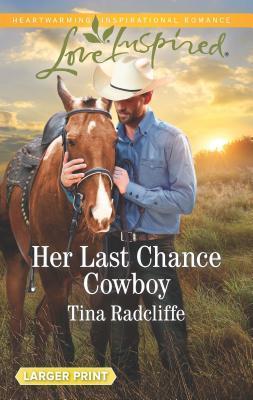 Her Last Chance Cowboy (Big Heart Ranch)