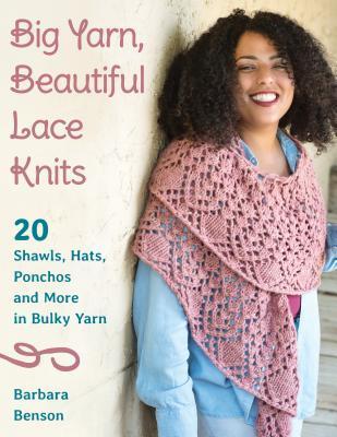 Big Yarn, Beautiful Lace Knits by Barbara Benson