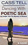 Dancing With Poetic Sea - a novel