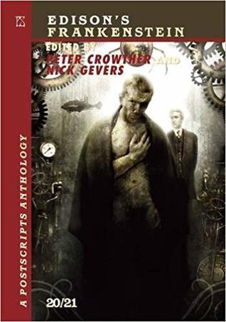 Edison's Frankenstein: A Postscripts Anthology 20/21
