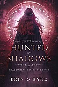 Hunted by Shadows (Shadowborn #1)