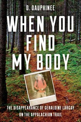 When You Find My Body by D. Dauphinee