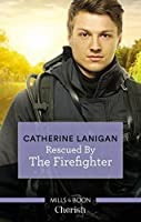 Rescued By The Firefighter (Shores of Indian Lake #10)