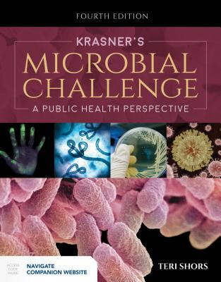 Krasner's Microbial Challenge: A Public Health Perspective: A Public Health Perspective Teri Shors