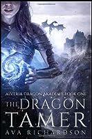 The Dragon Tamer (Alveria Dragon Akademy, #1)