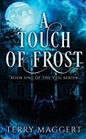 A Touch of Frost (The Veil Series) (Volume 1)