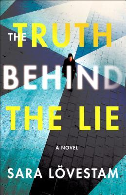 The Truth Behind the Lie by Sara Lövestam