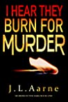 I Hear They Burn for Murder (Murder in the Dark, #1)