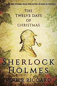 Sherlock Holmes and the Twelve Days of Christmas