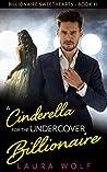 A Cinderella for the Undercover Billionaire (Billionaire Sweethearts, #1)