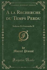 a la Recherche Du Temps Perdu, Vol. 5: Sodome Et Gomorrhe II