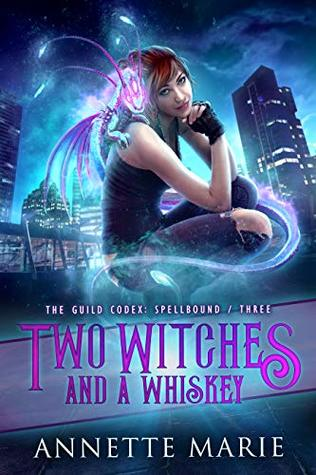 Two Witches and a Whiskey (The Guild Codex: Spellbound #3)