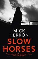 Slow Horses (Jackson Lamb Thriller #1)