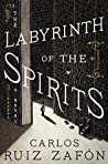 The Labyrinth of the Spirits (The Cemetery of Forgotten Books, #4)