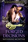 Forged Decisions (Tribal Spirits, #2)