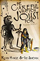 Be Careful What You Joust For (Pentavia, #1)