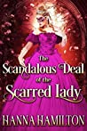 The Scandalous Deal of the Scarred Lady