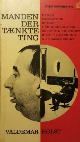 Manden der tænkte ting by Valdemar Holst