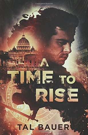 A Time to Rise by Tal Bauer