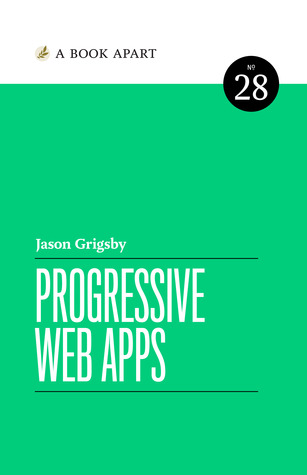 Progressive Web Apps by Jason Grigsby