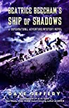 Beatrice Beecham's Ship of Shadows: A Supernatural Adventure/Mystery Novel