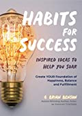Habits for Success: Inspired Ideas to Help You Soar
