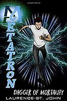 Metatron: Dagger of Mortality (Metatron Series)