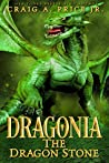 Dragonia: Dragon Stone (Dragonia Empire, #3)