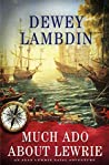 Much Ado About Lewrie (Alan Lewrie #25)