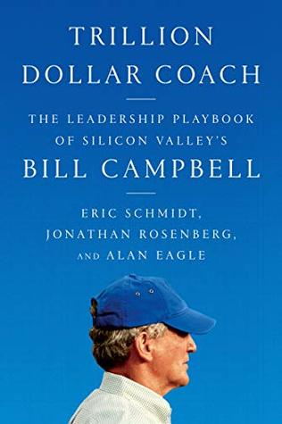 Trillion Dollar Coach by Eric Schmidt