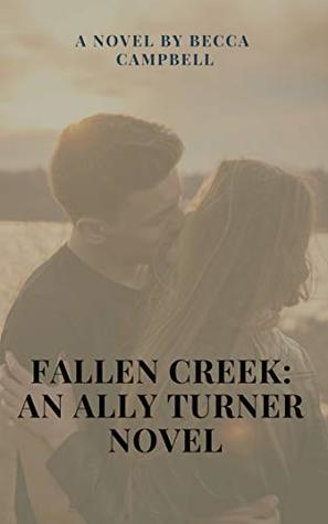 Fallen Creek: An Ally Turner Novel: A Reverse Harem Romance