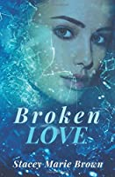 Broken Love (Blinded Love Series)