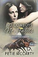 No Cowboys No Angels (Mystery Angel Romances,#1)